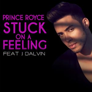 Prince Royce Ft J Balvin – Stuck On a Feeling (Official Remix)