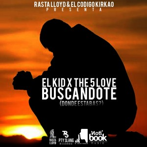 El Kid Ft. The 5 Love – Buscandote (Donde Estabas)