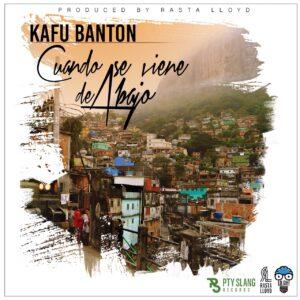 Kafu Banton – Cuando Se Viene De Abajo