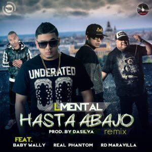 LMental Ft. Baby Wally, Phantom & RD Maravilla – Hasta Abajo (Remix)