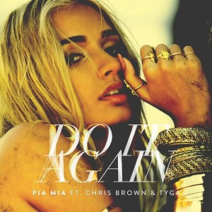Pia Mia Ft. Tyga & Chris Brown – Do It Again