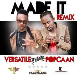 Versatile & Popcaan – Made It (Remix)