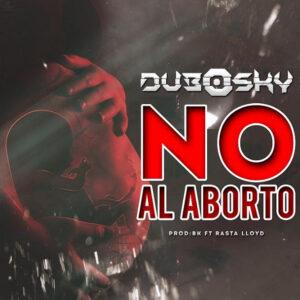 Dubosky – No al Aborto