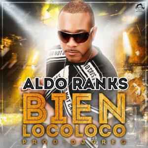 Aldo Ranks – Bien a Lo Loco