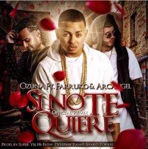 Ozuna Ft. Arcangel Y Farruko – Si No Te Quiere (Official Remix)