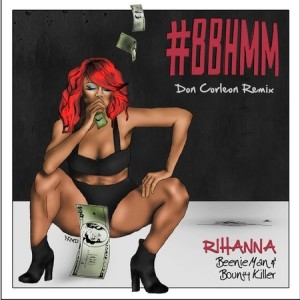 Rihanna Ft Beenie Man & Bounty Killer