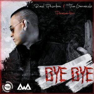 Real Phantom  – Bye Bye