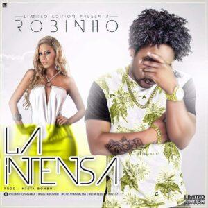 Robinho – La Intensa (Prod. Mista Bombo)
