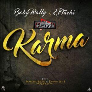 Baby Wally Ft. El Tachi – Karma