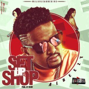 AlBeezy – Set Up Shop