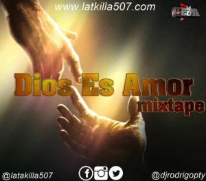 Dios es Amor Mixtape by @djrodrigopty