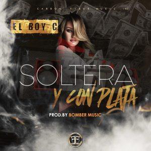 El BoyC – Soltera y Con Plata