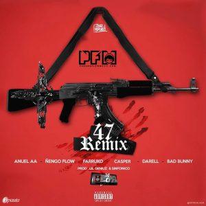 Anuel AA Ft. Ñengo Flow, Farruko, Bad Bunny, Darell, Casper Mágico – 47 Remix