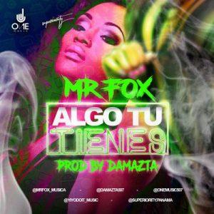 Mr Fox – Algo Tu Tienes