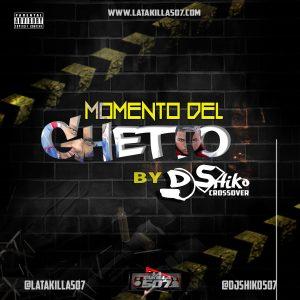 El Momento del Ghetto Mixtape by Dj Shiko507