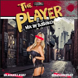 The Player Mixtape by DjShiko507