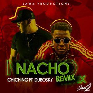 Chi Ching Ching Ft Dubosky – Nacho (Remix)