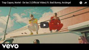 Noriel, Bad Bunny, Arcángel – De las 2 (Official Video)