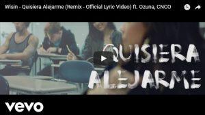 Wisin, Ozuna, CNCO – Quisiera Alejarme (Remix) (Lyric Video)