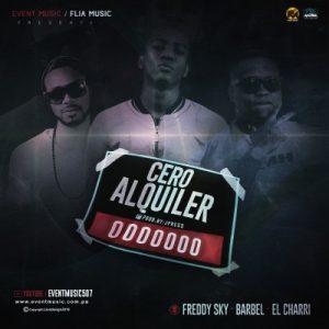 Barbel ft El Charri Freddy Sky – Cero Alquiler