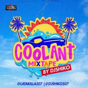 Coolant Mixtape (Plena Nueva) By Dj Shiko