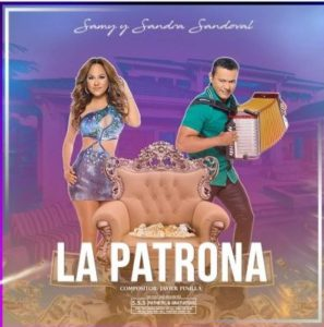 Samy y Sandra Sandoval – La Patrona