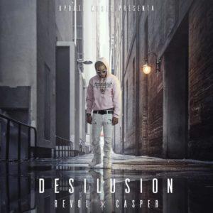 Casper Magico X Revol – Desilusion