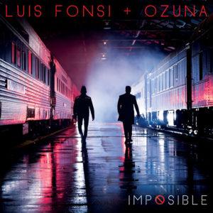 Luis Fonsi  ft Ozuna – Imposible