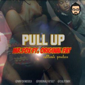 Mr Fox ft Original Fat – Pull Up