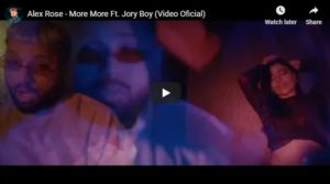Alex Rose – More More Ft. Jory Boy (Video Oficial)