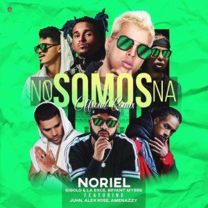 Noriel Ft Bryant Myers, Gigolo Y La Exe,Juhn El AllStar, Alex Rose & Amenazzy – No Somos Na (Rmx)