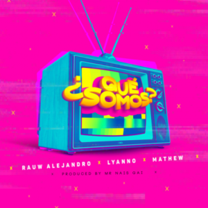 Rauw Alejandro Feat. Lyanno, Mathew – Que Somos