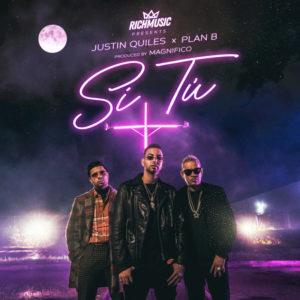 Justin Quiles ft Plan B – Si Tu