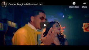 Casper Magico, Pusho – Loco (Official Video)