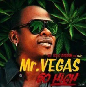 Mr. Vegas Ft Walshy Fire & Lizi – So High