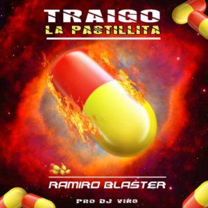 Ramiro Blaster – Traigo La Pastillita