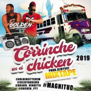 Corrinche en el Chicken Mixtape by Golden City Crew