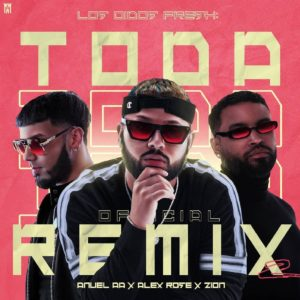 Alex Rose Ft Anuel AA Y Zion – Toda 2 Remix (BETA)