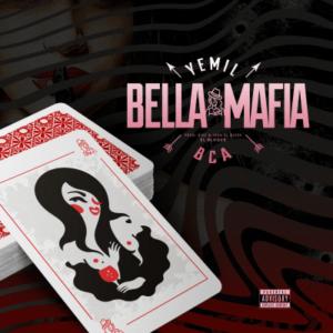 Yemil ft Bca – Bella Mafia