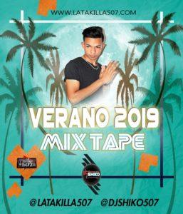 Verano 2019 Mixtape By Dj Shiko
