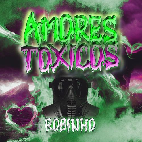 Robinho – Amores Toxicos